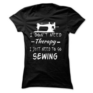 m_Sewing-T-Shirts-and-Hoodies-I-Dont-Need-Therapy-I-Just-Need-To-Go-Sewing