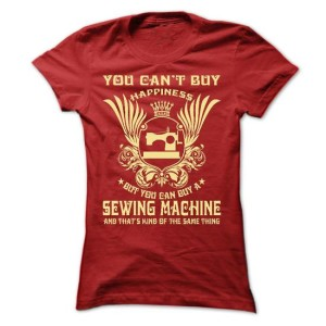 m_You-cant-buy-happiness-but-you-can-buy-a-sewing-machine--Limited-Edition
